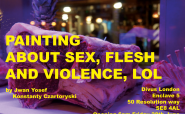 PAINTING ABOUT SEX, FLESH AND VIOLENCE, LOL