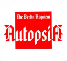 Autopsia - Berlin Requiem