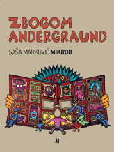 Saša Markovic MIKROB: Goodbye Underground