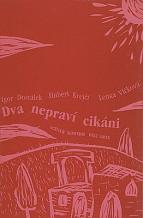 Dostálek Igor, Krejčí Hubert, Vlčková Lenka: Two Sham Gypsies (Dva nepraví cikáni)