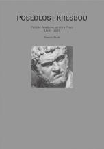 Roman Prahl: Posedlost kresbou aneb Počátky Akademie umění v Praze, 1800 - 1835